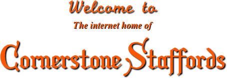 Welcome to The internet home of Cornerstone Staffords